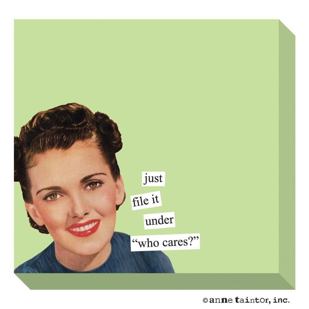 Anne Taintor Who Cares Sticky Notes