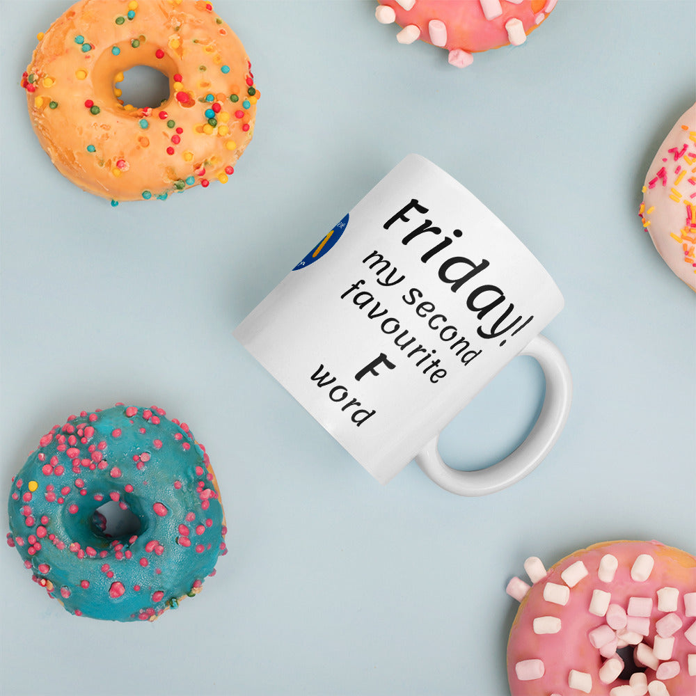 Friday! My Second Favourite F Word Mug