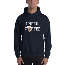 Load image into Gallery viewer, I Need Coffee Hooded Sweatshirt