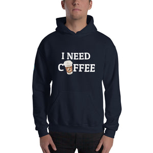 I Need Coffee Hooded Sweatshirt