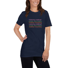 Load image into Gallery viewer, Mum, Mother, Mammy, Mam Short-Sleeve Unisex T-Shirt