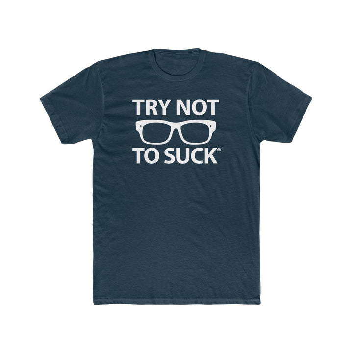 TRY NOT TO SUCK Cotton Crew Tee