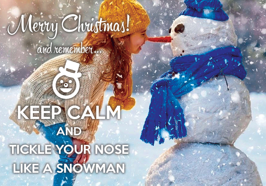Keep calm and tickle your nose like a snowman - www.postcardsmarket.com