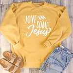 Love Me Some Jesus Sweatshirt | Heavens Apparel