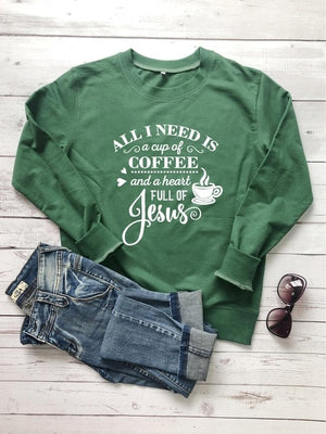 All I need is coffee and Jesus Sweatshirt | Heavens Apparel