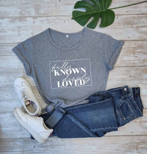 Fully Known Deeply Loved T-Shirt | Heavens Apparel