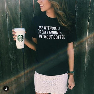 Life Without Jesus Is Like Mornings Without Coffee T-Shirt | Heavens Apparel
