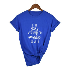 If The Stars Were Made To Worship So Will I T-Shirt | Heavens Apparel-Heaven's Apparel