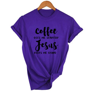 Coffee Gets Me Started Jesus T-Shirt | Heavens Apparel