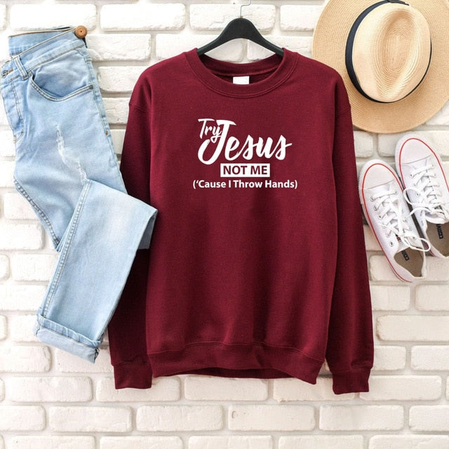 Try Jesus Not Me Sweatshirt | Heavens Apparel-Heaven's Apparel