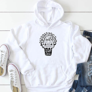 Faith like a little Seed if Planted it will Grow Hoodie | Heavens Apparel