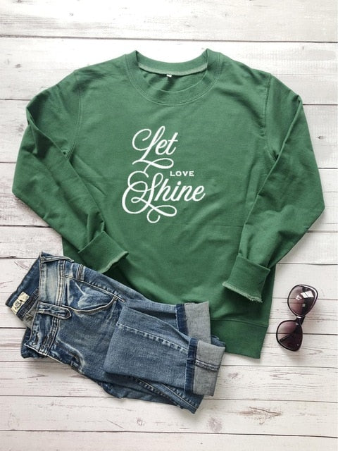 Let love Shine Sweatshirt | Heavens Apparel