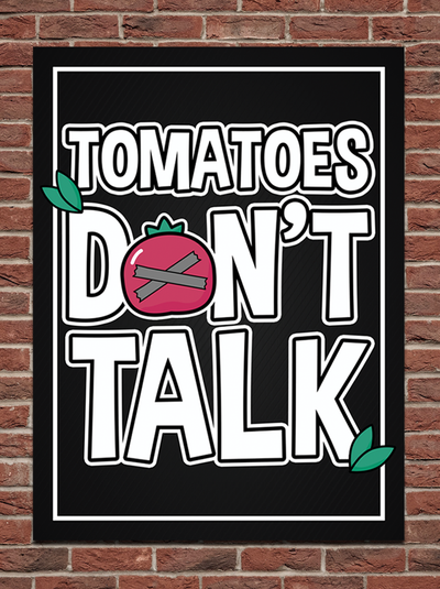 Tomatoes Don't Talk Poster - Newscape Studios