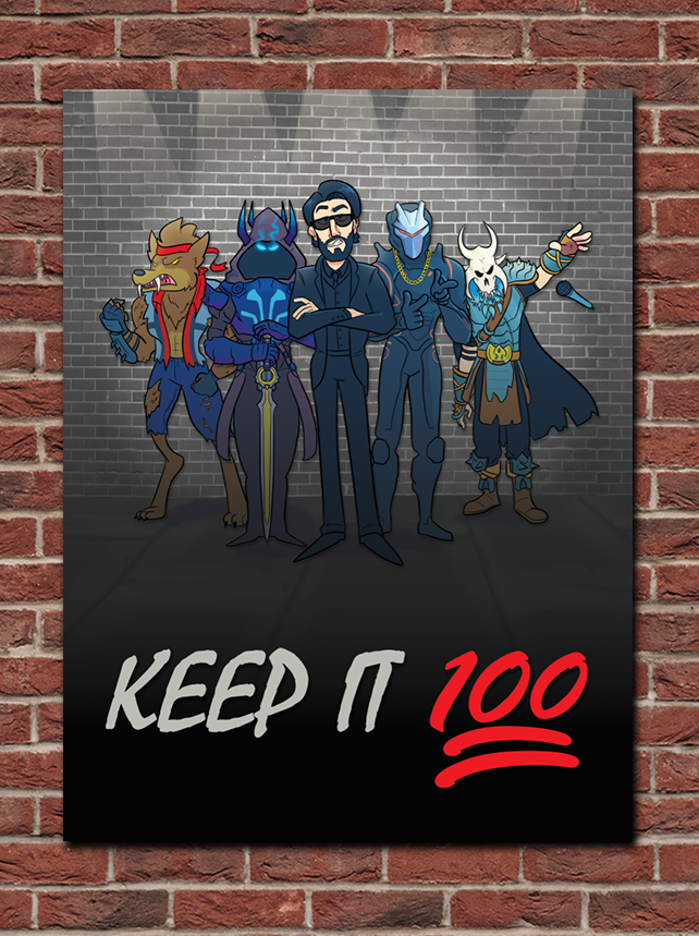KEEP IT 100 Poster (FREE TOMATOES DONT TALK POSTER)