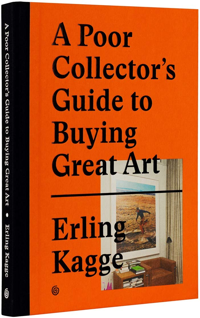A Poor Collector's Guide to Buying Great Art Hardcover