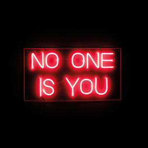 No One is You neon wall sign