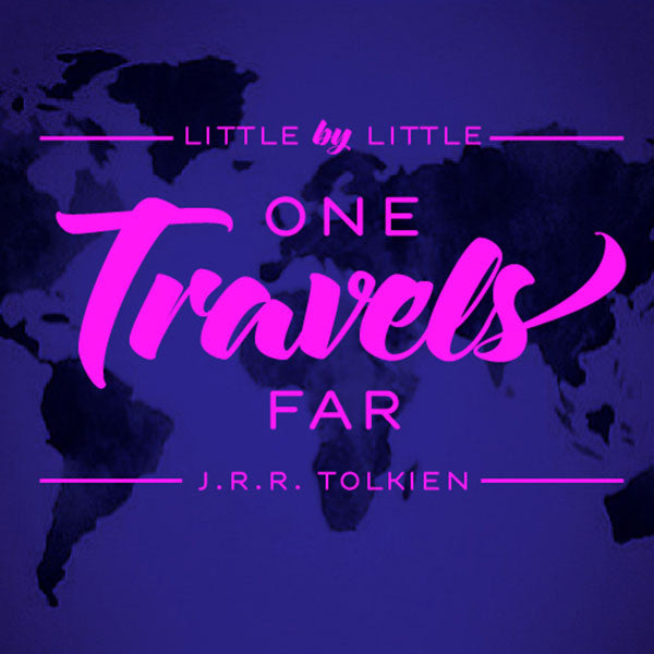 """LITTLE BY LITTLE ONE TRAVELS FAR"""