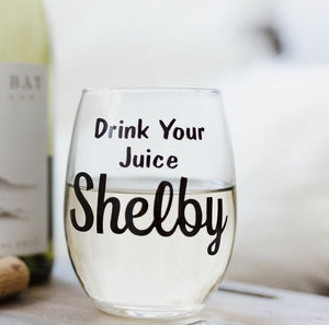 Drink Your Juice Shelby Stemless Wine Glass