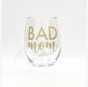 BAD mom stemless wine glass/ Bad Moms/ personalized glass/ custom glass/ cocktail glass/ funny glass/ fun glass/ trendy glass