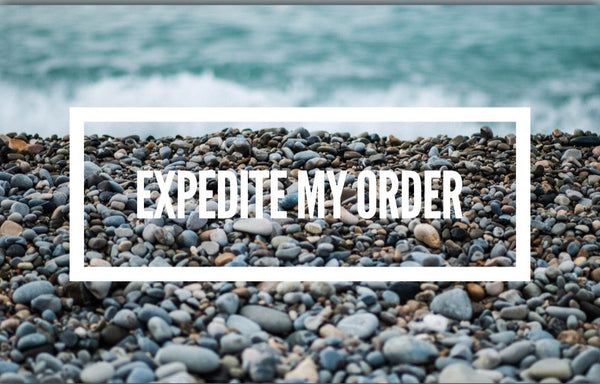 Expedite my order!!!!!