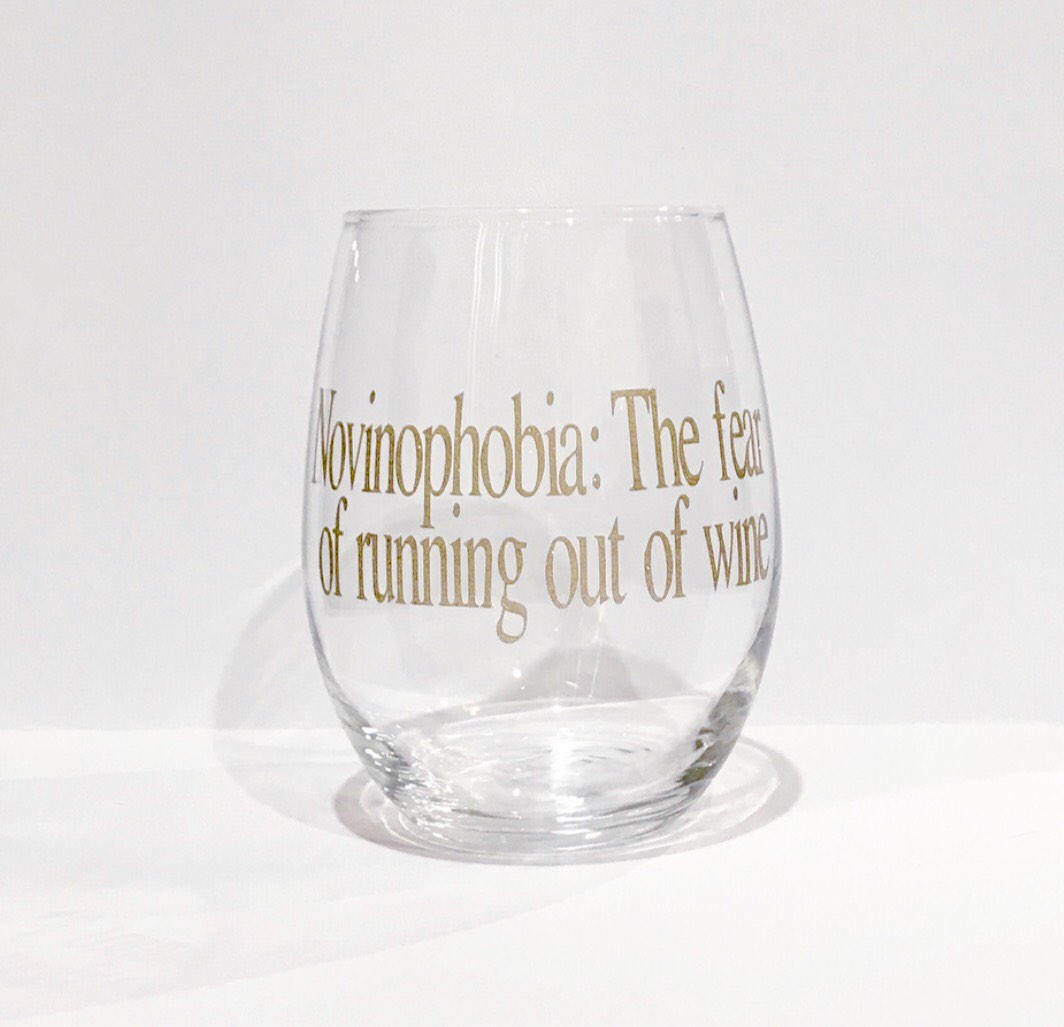 Novinophobia: fear of running out of wine stemless wine glass/ cocktail glass/ custom glass/ personalized glass