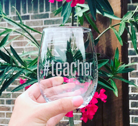 Etched #teacher stemless wine glass/ teachers gift/ end of school/ teacher appreciation/ teacher