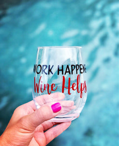 Work Happens Wine Helps stemless wine glass/ employee gifts/ boss gift/ employee appreciation