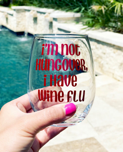 I'm not hungover, I have wine flu stemless wine glass/ cocktail glass/ personalized glass/ custom glass