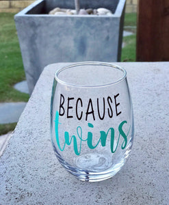 Because Twins stemless wine glass/ custom glass/ personalized glass/ Mother's Day gift/ new mom gift/ mom to be/ pregnancy/ baby shower