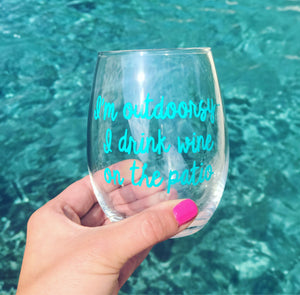 I'm outdoorsy I like drinking on patios stemless wine glass/ birthday gift/ cocktail glass/ personalized glasses/ custom glasses