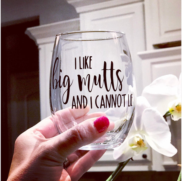 Dog lovers glass, big mutt lover, i like big mutts, dog wine glass, rescue dog glass, dog adoption gift, large breed dogs, dog stemless wine