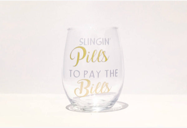 Slinging Pills to pay the Bills, medical wine glass, healthcare wine glass, funny medical glass, funny nurse glass, funny pharmacy gift, dru