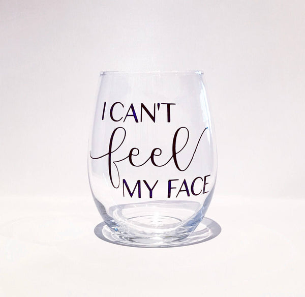 I can't feel my face wine glass, funny stemless wine, funny wine glass, drunk wine glass, funny cocktail glass, trendy cocktail glass, trend
