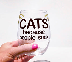 Crazy cat lady, cat wine glass, because people suck, funny cat glass, feline wine glass, cat lover glass, introvert wine glass, cat gift
