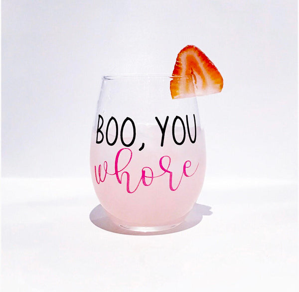 Boo you whore, Mean Girls Glass, Mean Girls gift, boo you whore glass, funny mean girls, boo you whore gift, best friend glasses, early 2000