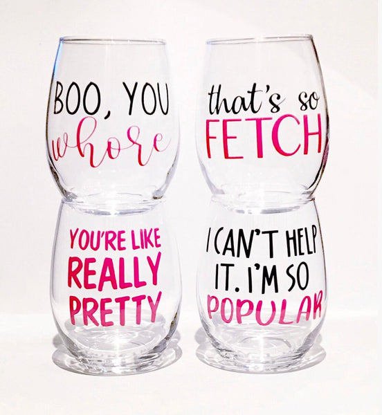 Thats so Fetch, Mean Girls Glass, Mean Girls Wine Glass, movie quote glass, Funny movie glass, Funny girlfriend glass, funny wine glass