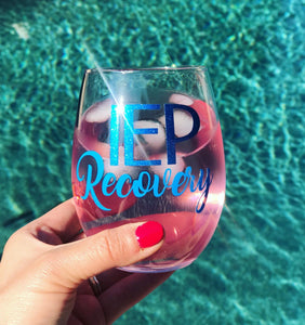 IEP recovery Glass, autism wine glass, iep Autism Glass, autism iep Cocktail, IEP Recovery Wine, iep Cocktail glass, autism Cocktail Glass