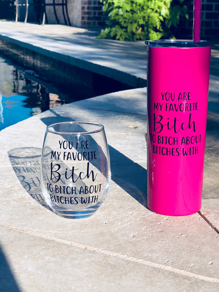 You're my favorite Bitch, Bitch about Bitches, Favorite Bitch Glass, Best Friend Birthday gift, funny Coworker glass, bachelorette party