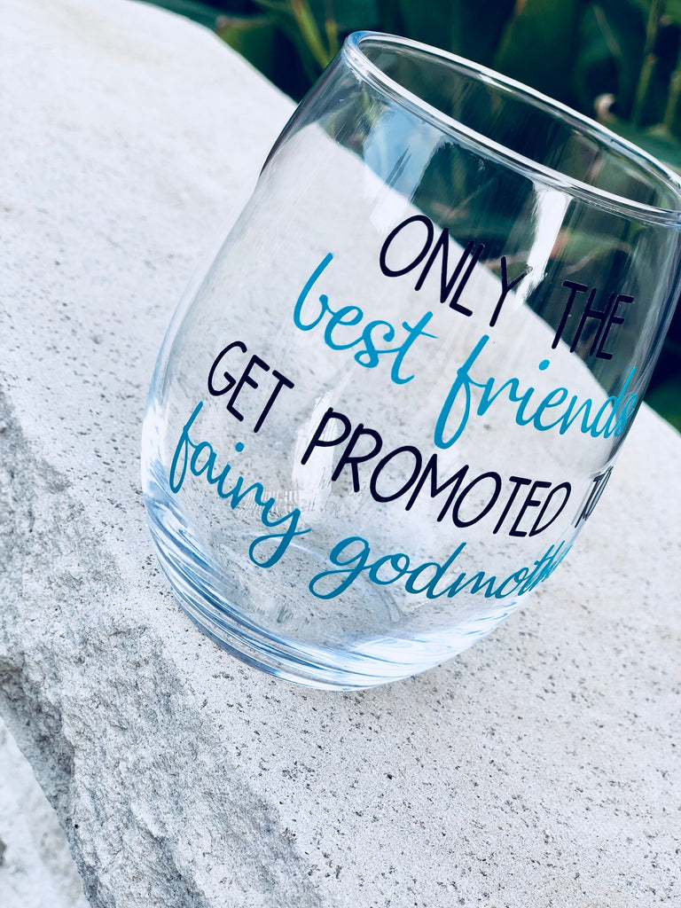 4972f0b9494 ... Only the best friends get promoted to fairy godmother stemless wine  glass, godparents, godmother ...