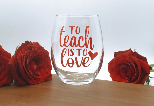 Teacher valentines gift, valentines gift for teacher, cute teacher gift, Valentines Day glass from student, to teach is to love