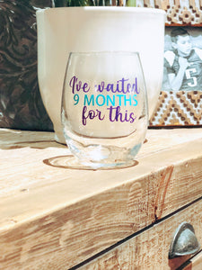 New mom gift, delivery gift, ive waited 9 months for this, baby shower gift, expecting mom gift, new mommy gift, mom to be gift, pregnancy