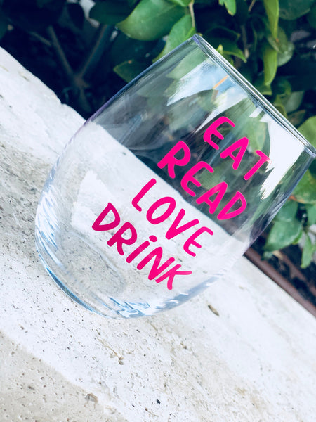 Eat read love drink, eat love drink, eat read drink, book club wine, book club glass, reading club wine, book club wine glass, eat pray love