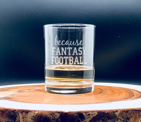 Fantasy Football Glass, Fantasy Football cocktail glass, Fantasy Football Whiskey Glass, because fantasy football glass, Funny gift for him