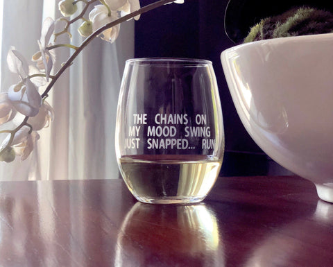 Funny glass, joke glass, funny wine glass, funny joke gift, Mood swing gift, menopause gift, Witty joke wine, Snarky wine, humorous PMS