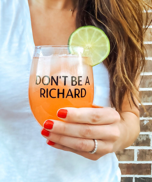 Don't be a Richard wine glass, Don't be a dick glass, funny gag gift wine, funny coworker gift, funny gift for friends