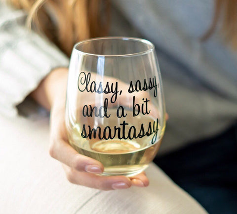Classy Sassy and a bit Smartassy wine glass, Smart ass wine glass, Funny Classy Gift, Smartass wine glass, snarky gift for friend, birthday