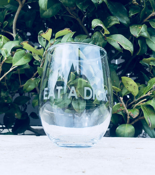 Eat a Dick wine glass, Funny eat a Dick gift, Snarky wine glass, Eat a Dick Gift, Funny wine glass for girlfriends, Funny Gag Gift