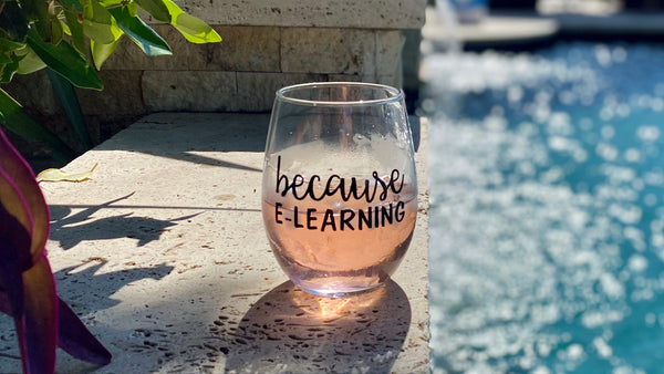 Because E-Learning wine glass