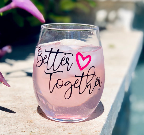 Better Together wine glass
