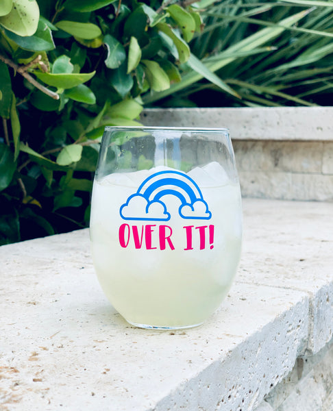 Over It! wine glass